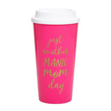 "Pearhead's ""manic mom day"" tumbler"