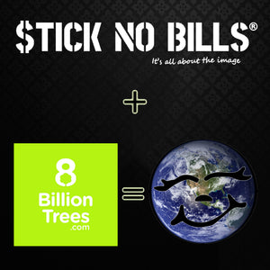 8 Billion Trees & Stick No Bills® - Picture a Greener Planet