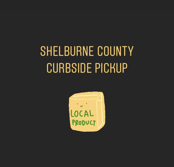 SATURDAY PICK UP ONLY! Shelburne County Curbside Pickup