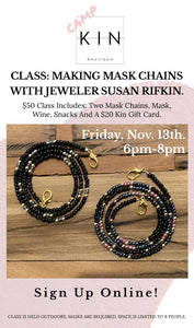 Nov. 13th: Camp KIN-Mask Chains.