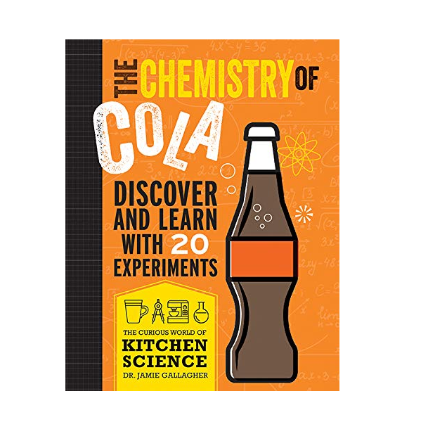 The Chemistty of Cola Discover and learn with 21 experiments