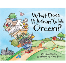 Load image into Gallery viewer, What Does It Mean to Be Green? Hard cover book
