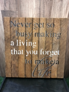 "14"" x 14"" Make A Life Wooden Sign"