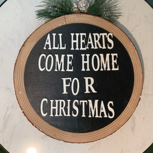"Christmas Sign ""All Hearts Come Home"""