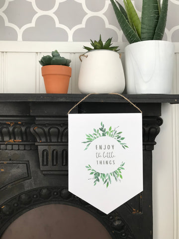 Enjoy the little things - Print Banner