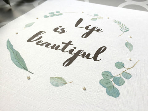 Life is Beautiful Botanical print with pearl embellishment