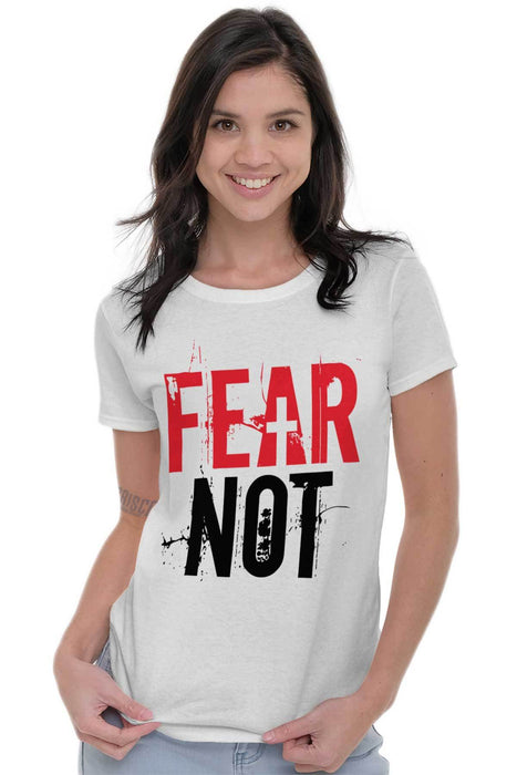 Fear Not Ladies T-Shirt