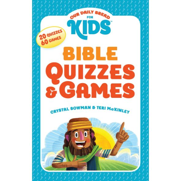 Our Daily Bread for Kids: Bible Quizzes & Games ( Our Daily Bread for Kids )