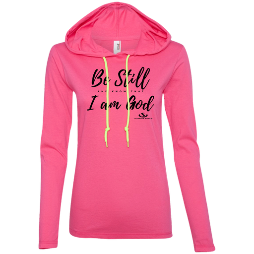 BE STILL AN KNOW THAT I AM GOD Ladies' LS T-Shirt Hoodie - ChristianMetro