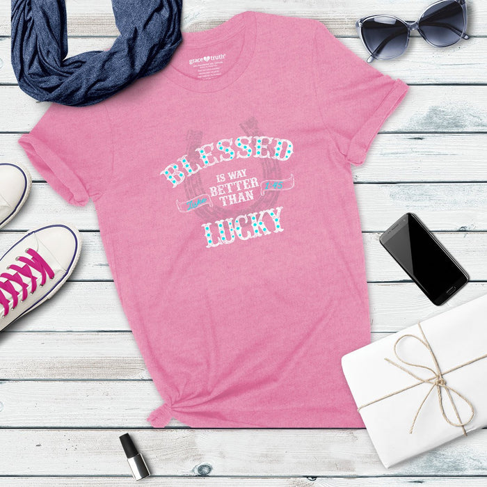 T-Shirt Blessed Is Better Than Lucky