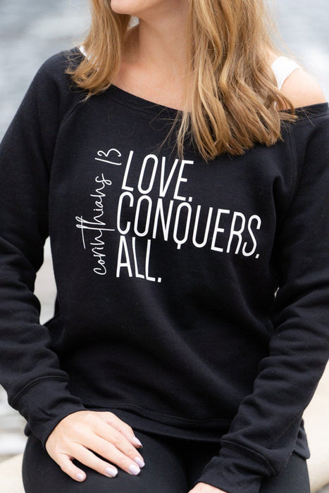 Corinthians 13 Love Conquers All Wide Neck Sweatshirt