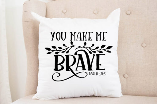 Throw Pillow Cover - You Make Me Brave - ChristianMetro