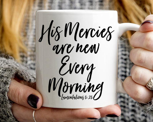 Coffee Mug - His Mercies are New Every Morning - ChristianMetro