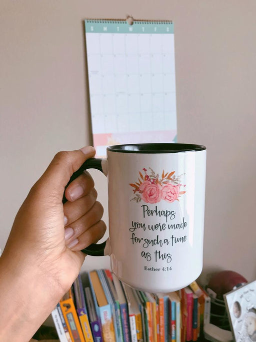 Coffee Mug - Perhaps You Were Made For Such A Time As This - ChristianMetro