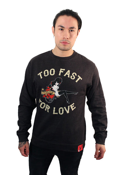 Too Fast for Love Sweatshirt
