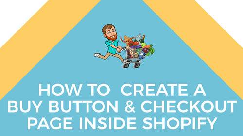 How to Create a Buy Button and a Checkout Page inside Shopify