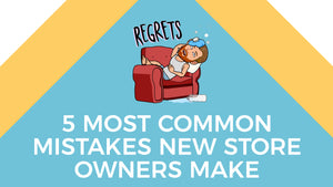 The 5 Most Common Mistakes New Shopify Store Owners Make and How to Avoid Them