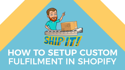 How to Setup Custom Fulfilment in Shopify