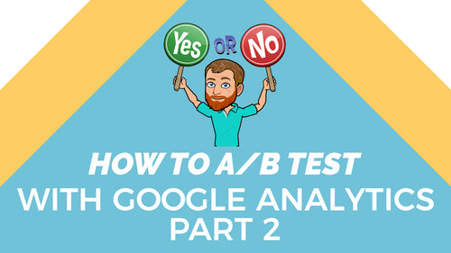 How to do A/B test with Google Analytics Part 2