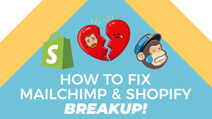 Shopify And Mailchimp Integration (2019 Breakup)