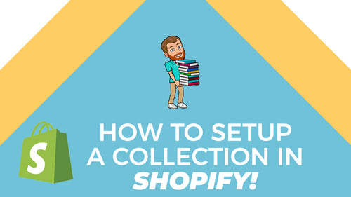 How to Set Up a Collection in Shopify