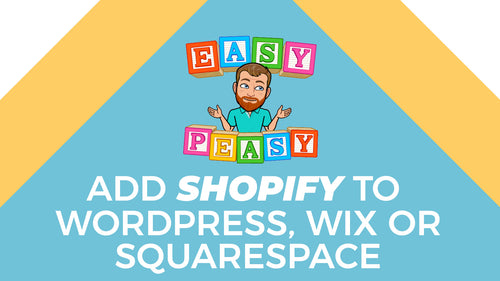 Add Shopify To Wordpress, Wix or Squarespace