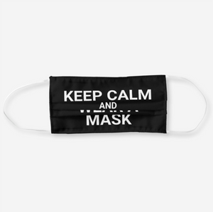 Keep Calm and Wear A Mask -Face Mask - Reusable Cloth Cover