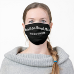 Load image into Gallery viewer, We'll Get Through This Together, Motivational Positive Words Face Mask - Reusable Cloth Cover