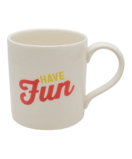 """Have Fun"" Coffee Mug"