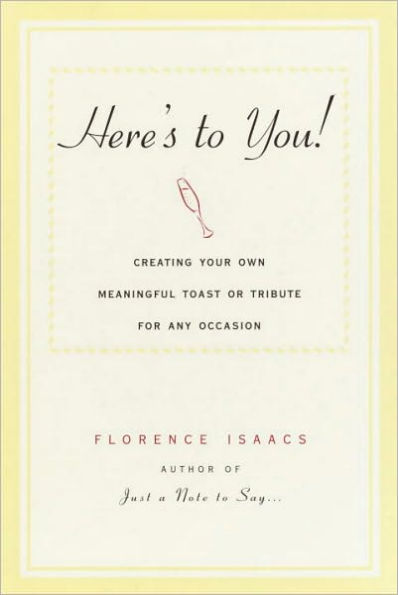 Here's To You by Florence Isaacs