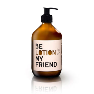 BE [LOTION] MY FRIEND