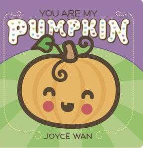 You Are My Pumpkin Board Book