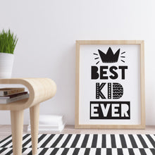 Load image into Gallery viewer, Best Kid Ever Kids Wall Art -  A4 Print