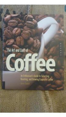 The Art and Craft of Coffee, By Kevin Sinnott