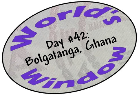 World's Window KC Passport Stamp - Day 42 - Bolgatanga, Ghana