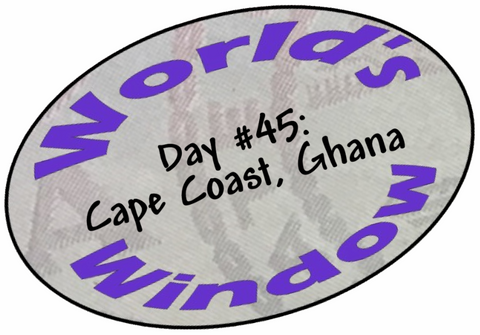 World's Window KC Passport Stamp - Day 45 - Cape Coast, Ghana