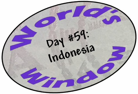 World's Window KC - Day 59 - Indonesia