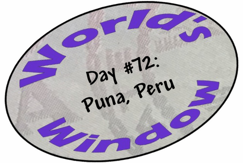 World's Window KC Passport Stamp - Day 72 - Puna, Peru