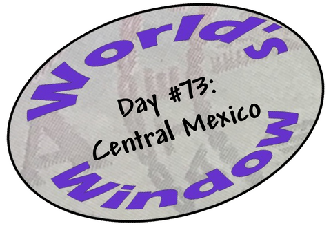World's Window KC Passport Stamp - Day 73 - Central Mexico