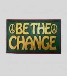 Wooden Plaque - Be the Change