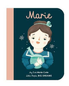 Marie Curie : My First Little People, Big Dreams