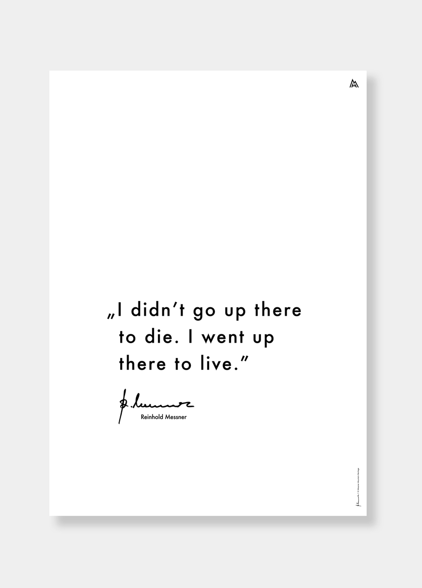 "Poster - Reinhold Messner -  ""I didn't go up..."""