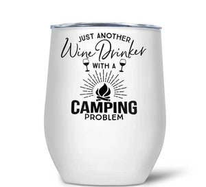 Camping Problem Wine Tumbler