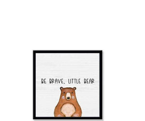 Be Brave Little Bear Sign