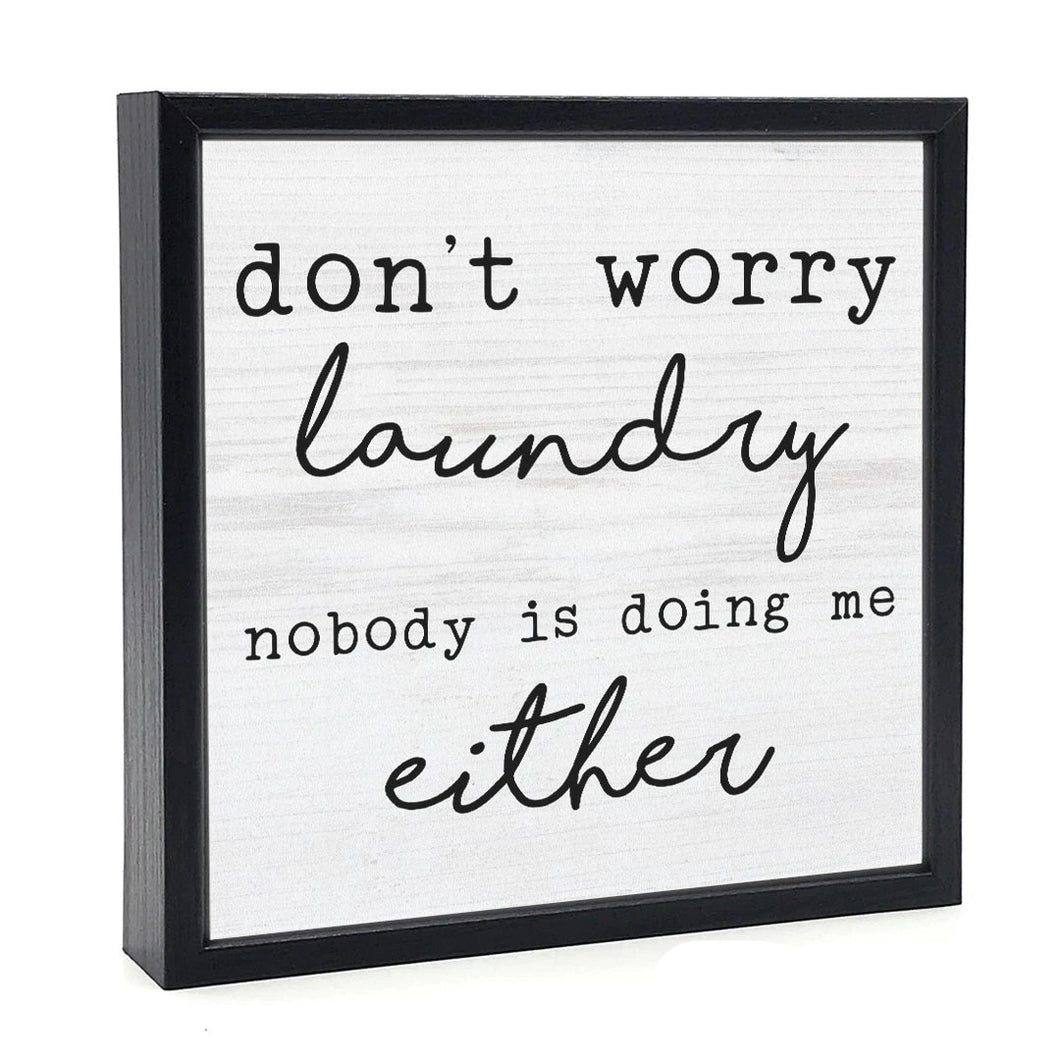 Don't Worry Laundry Sign