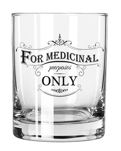 Medicinal Purposes Only Rocks Glass