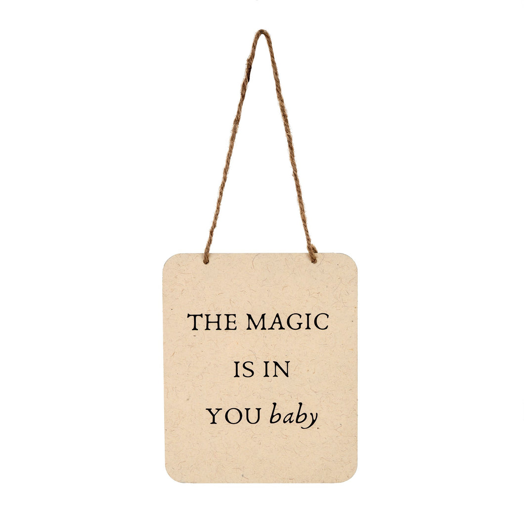 Magic is in You Sign