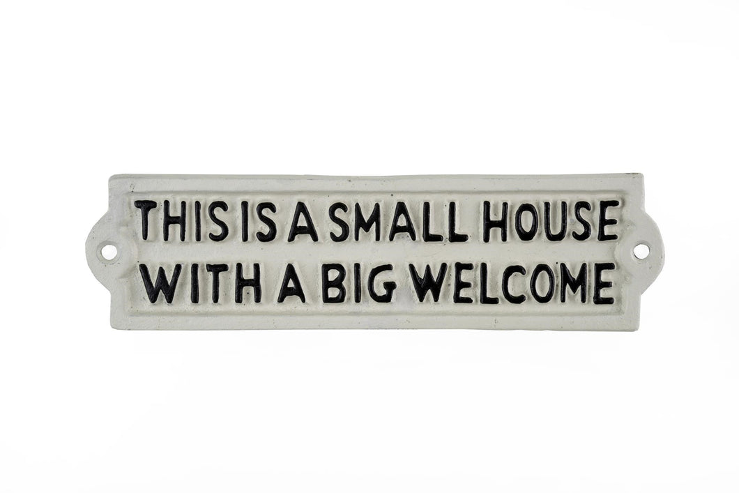 Small House, Big Welcome Sign