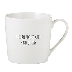 Add to Cart Kind of Day Mug