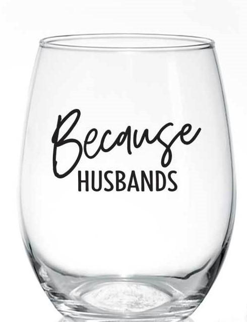 Because Husbands Wine Glass